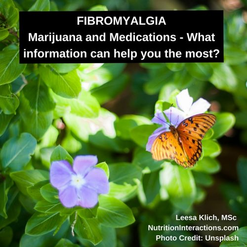 Fibromyalgia – Marijuana and Medications – What do you want to know?