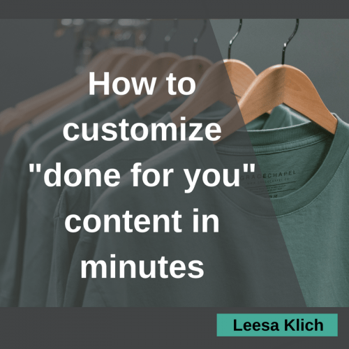 How to customize done-for-you content in minutes