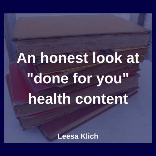 "An honest look at ""done for you"" health content"