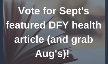 Vote for Sept's featured DFY health article (and grab Aug's)!