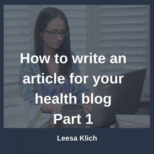 How to write an article for your health blog – Part 1 (Quantity)