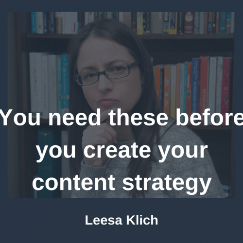 You need these before you create your content strategy
