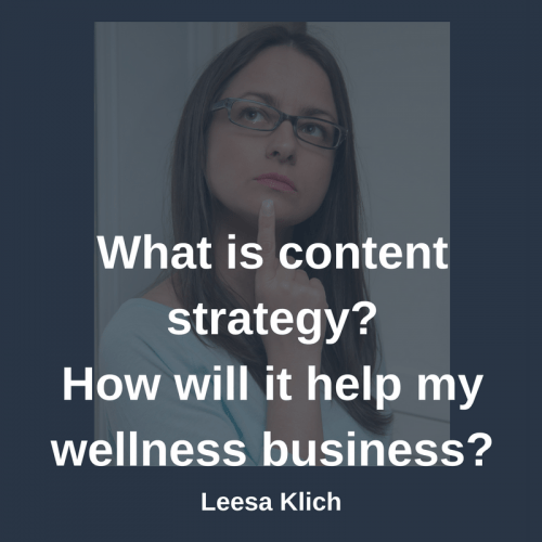What is content strategy? How will it help my wellness business?