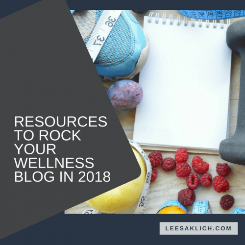 Resources to rock your wellness blog in 2018