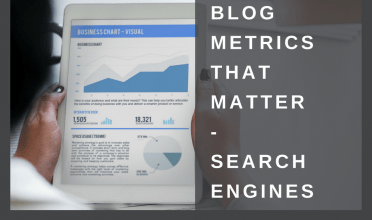 Blog metrics that matter – Part 3 – Search Engines