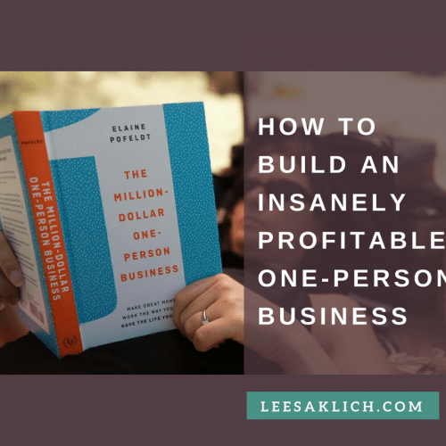 How to Build an Insanely Profitable One-Person Business