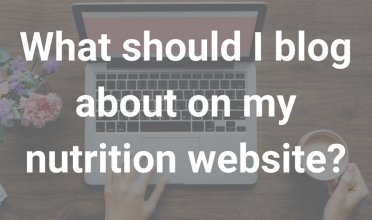 What should you blog about on your nutrition website?