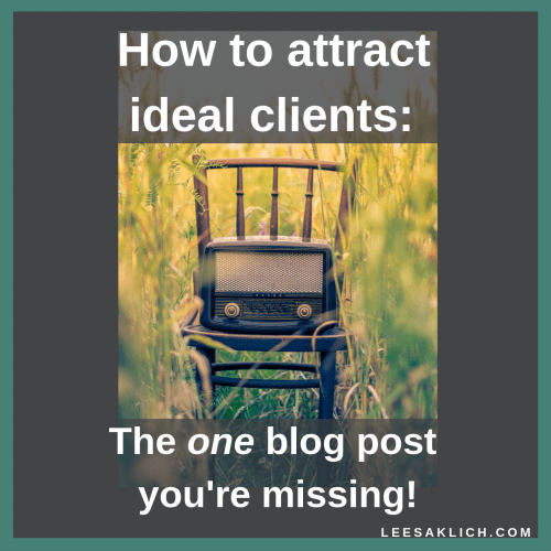 How to attract ideal clients: The one blog post you're missing!