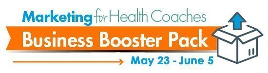 Marketing for Health Coaches Business Booster Pack