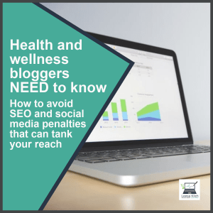 health and wellness bloggers avoid SEO and social media penalties