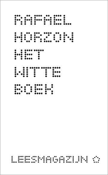 Het Witte Boek van Rafael Horzon wordt opgemaakt en finale hand.