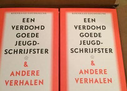 Koenraad Goudeseune, Een verdomd goede jeugdschrijfster & andere verhalen. Nu leverbaar!