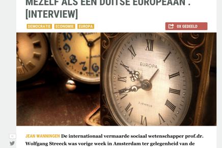 PROF.DR. W. STREECK: 'IK BESCHOUW MEZELF ALS EEN DUITSE EUROPEAAN'. [INTERVIEW] van Jean Wanningen, Follow the Money, 6 april 2015