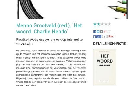 Menno Grootveld (red.), 'Het woord. Charlie Hebdo'  Kwaliteitsvolle essays die ook op internet te vinden zijn, Cutting Edge, 2 Mei 2015