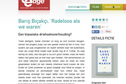 Barış Bıçakçı, 'Radeloos als we waren'  Een klassieke driehoeksverhouding?, Merel van Beeren, Cutting Edge, 4-9-15