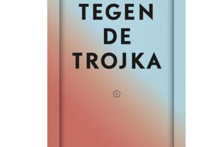 Tegen de Trojka – Inkijkexemplaar @Libris – Heiner Flassbeck & Costas Lapavitsas
