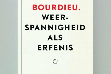 Pierre Bourdieu. Weerspannigheid als erfenis door Edouard Louis