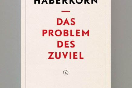 Das Problem des Zuviel, Tobias Haberkorn, in Vorbereitung
