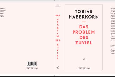 Buchdesign ; Tobias Haberkorn. Das Problem des Zuviel