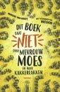 Dit boek gaat niet over mevrouw Moes en haar kakkerlakken