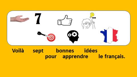 7 bonnes idées pour apprendre le français - le français illustré