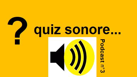 quiz sonore podcast 3