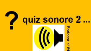 Quiz sonore sur le podcast 2