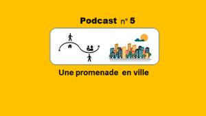 Promenade en ville – podcast 5 du Français illustré