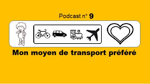 Mon moyen de transport préféré – podcast 9 du Français illustré