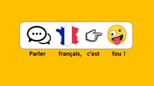 Le français, c'est fou !