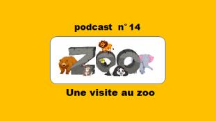 podcast 14 Une visite au zoo - le français illustré