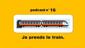 Je prends le train – podcast 16 du Français illustré