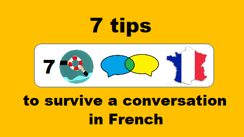 7 Tips to Survive a Conversation in French