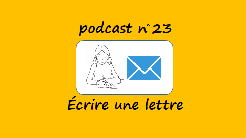 Écrire une lettre – podcast 23 du Français illustré
