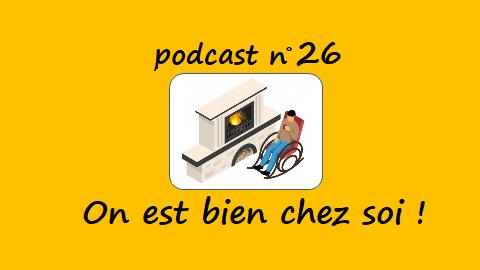On est bien chez soi – podcast 26 du Français illustré