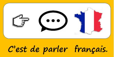 C'est de parler français.