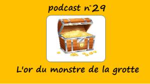 L'or du monstre de la grotte – podcast 29 du Français illustré