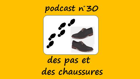 Des pas et des chaussures – podcast 30 du Français illustré