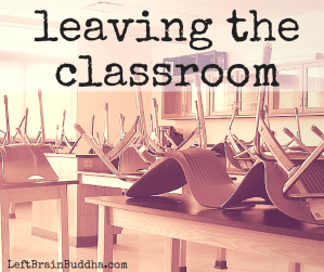 leaving the classroom