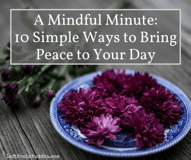 A Mindful Minute-10 Simple Ways to Bring Peace to Your Day (2)