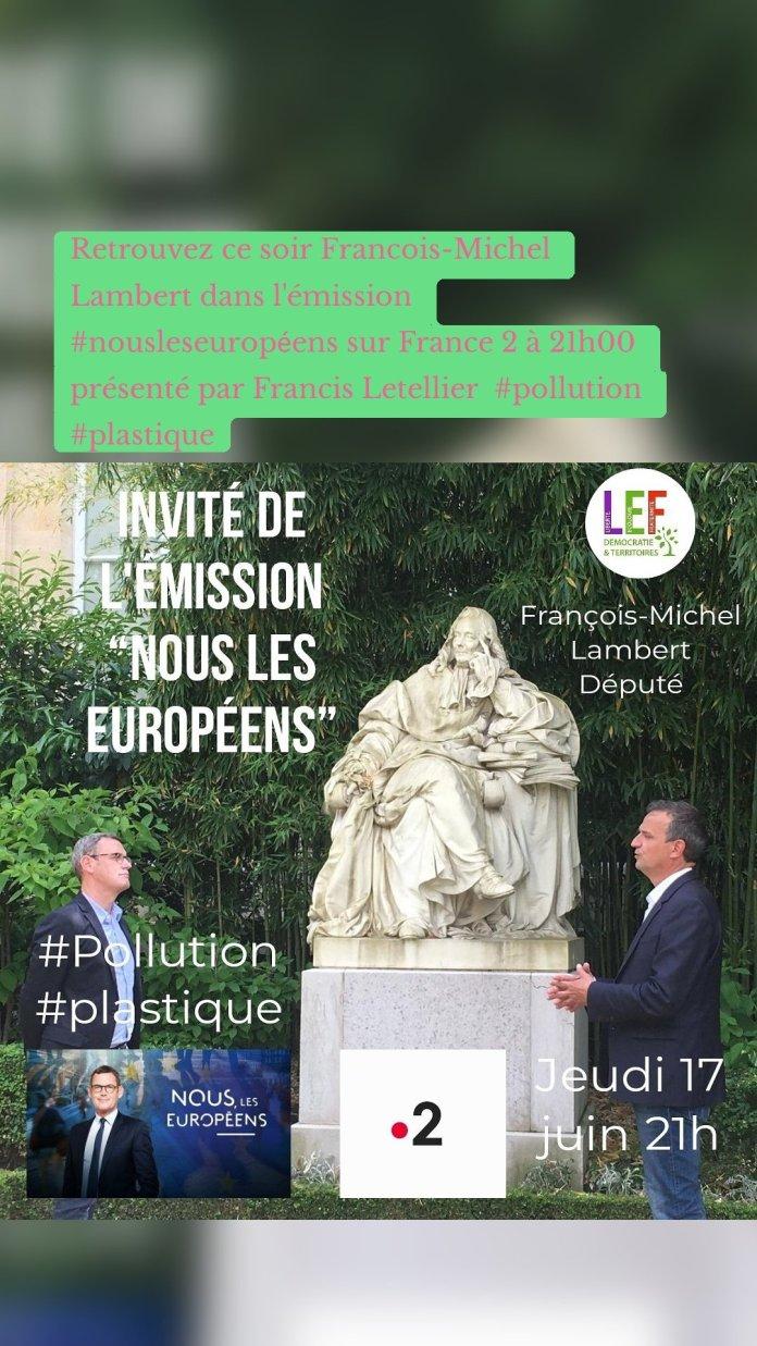 Retrouvez ce soir Francois-Michel Lambert dans l'émission #nousleseuropéens sur France 2 à 21h00 présenté par Francis Letellier  #pollution #plastique