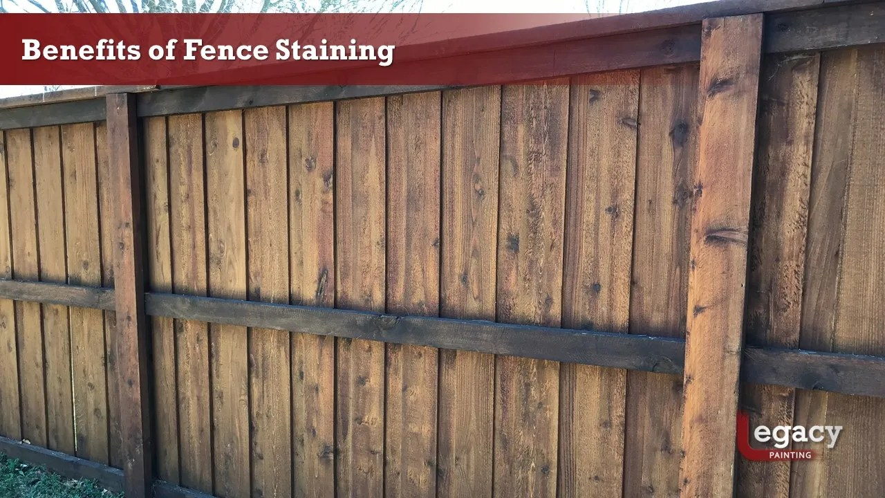 Benefits of Fence Staining - Legacy Painting