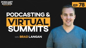 podcasting and virtual summits