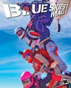Blue Skies Magazine i99: March 2018   On the cover: (top to bottom) Carmen Villamil, Joanna Jestice, Amanda Santiago and Stephanie Frey exit during the SIS of ArOZona boogie at Skydive Arizona. Photo by David Cherry dsquaredskydiving.com   https://blueskiesmag.com/project/i99-march-2018
