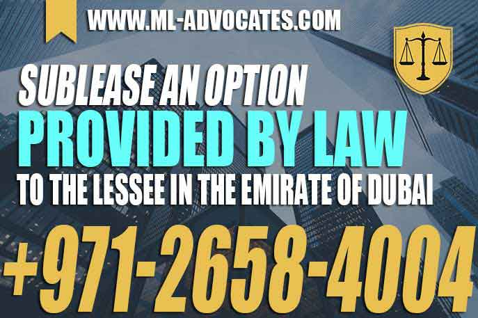 Sublease an option provided by law to the lessee in the Emirate of Dubai