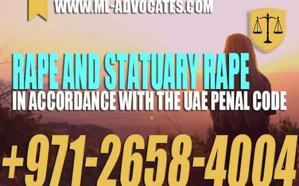 Rape and Statuary Rape In accordance with the UAE Penal Code