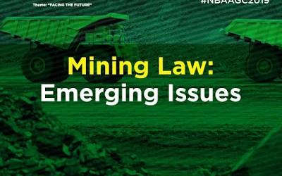 Mining Law: Emerging Issues #NBAAGC2019