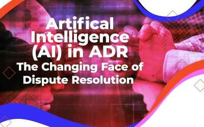 Artificial Intelligence in ADR: The changing face of dispute resolution