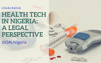 Health Tech In Nigeria: A Legal Perspective