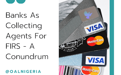 Banks as Collecting Agents For FIRS – A Conundrum   Ifeatu Medidem